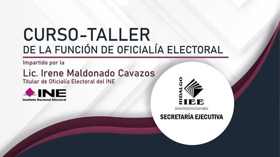CURSO TALLER DE LA FUNCIÓN DE OFICIALÍA ELECTORAL